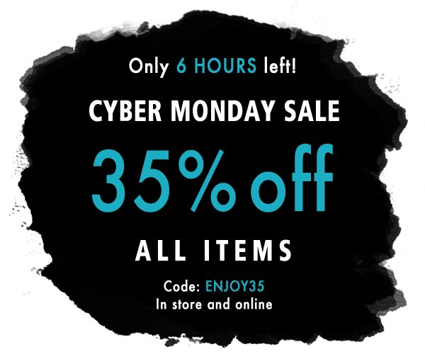 Cyber Monday! Use Code ENJOY35 at checkout
