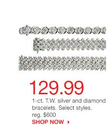 129.99 1-ct. T.W. silver and diamond bracelets. Select styles. reg. $600. SHOP NOW