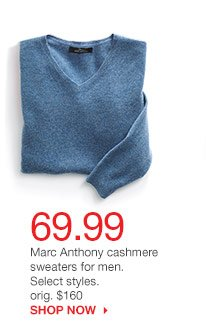 69.99 Marc Anthony cashmere sweaters for men. Select styles. orig. $160. SHOP NOW