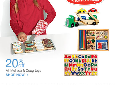 20% off All Melissa & Doug toys. SHOP NOW
