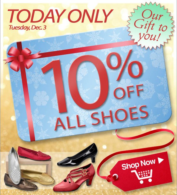 Today Only - 10% Off All Shoes & Free Shipping! - Shop Now >>