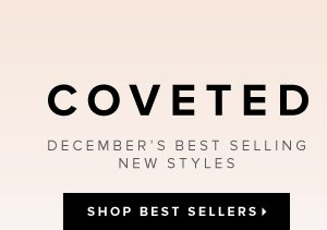 COVETED December's Best Selling New Styles - - Shop Best Sellers