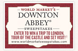 Enter World Market's Downton Abbey Sweepstakes