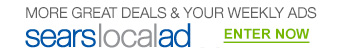 MORE GREAT DEALS & YOUR WEEKLY ADS | Sears Local Ad | ENTER NOW