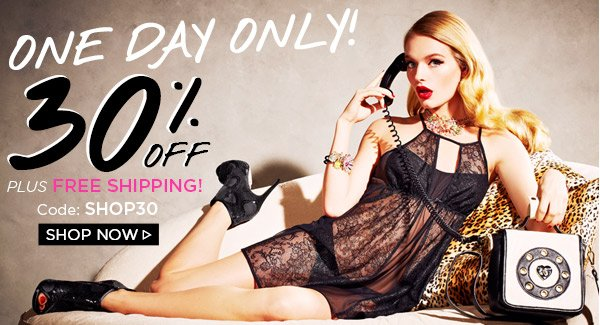 One Day Only! 30% OFF! Shop Now