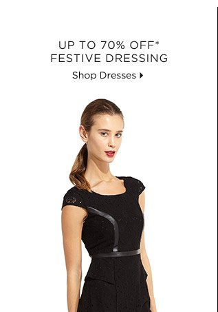 Up To 70% Off* Festive Dressing