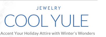 Cool Yule - Accent your holiday attire with winter's wonders