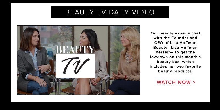 Our beauty experts chat with the Founder and CEO of Lisa Hoffman Beauty—Lisa Hoffman herself— to get the lowdown on this month's beauty box, which includes her two favorite beauty products! Watch Video>>