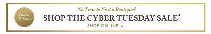 No Time to Visit a Boutique? SHOP THE CYBER TUESDAY SALE (4) | SHOP ONLINE