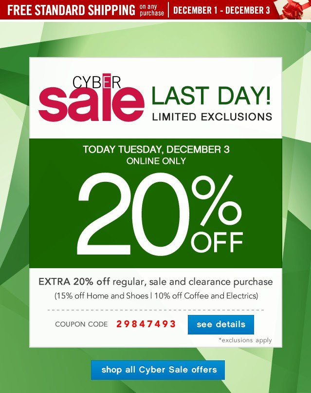 LAST DAY! Cyber Sale. Limited Exclusions. Extra 20% off. See deatils.