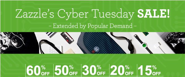Zazzle's Cyber Tuesday SALE! 60% OFF  50% OFF  30% OFF  20% OFF  15% OFF