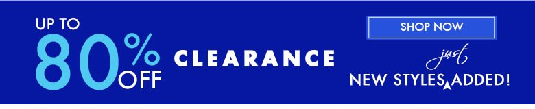 up to 80% off Clearance - New Styles just added - shop now