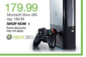 179.99 Microsoft Xbox 360 reg. 199.99. shop now. Some discounts may not apply.