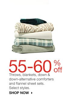 55-60% off Throws, blankets, down & down-alternative comforters and flannel sheet sets. Select styles. shop now