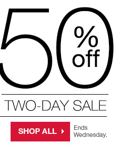 50% Off 2-Day Sale Ends Wednesday. SHOP NOW