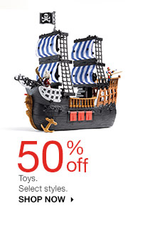 50% off  Toys. Select styles. shop now