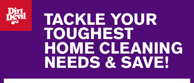 Tackle your toughest home cleaning needs and save!