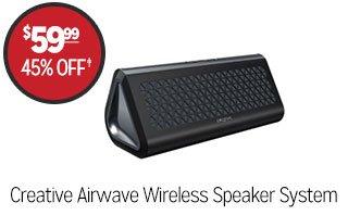 Creative Airwave Wireless Speaker System - $59.99 - 45% off‡