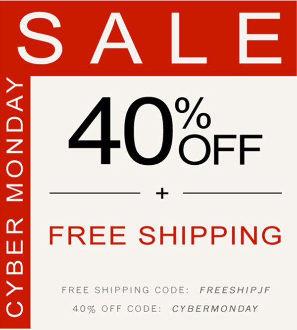 Cyber Monday Sale. 40% Off. Plus Free Shipping.