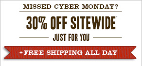 Missed Cyber Monday? 30% off Sitewide* Just For You