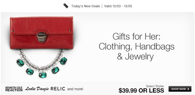 Gifts for Her: Clothing, Handbags and Jewelry