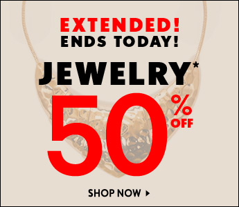 50% Off Jewelry Extended - Today Only!