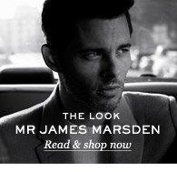 The Look: Mr James Marsden. Read & shop now