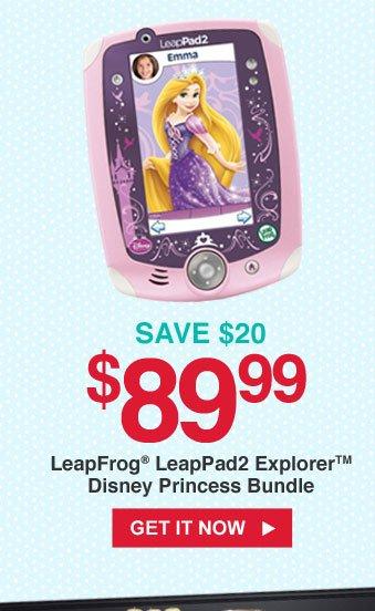 SAVE $30   $89.99 LeapFrog(R) LeapPad2 Explorer(TM) Disney Princess Bundle   GET IT NOW