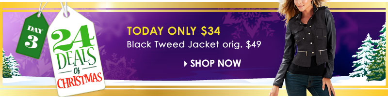 TODAY ONLY! Black Tweed Jacket ONLY $34 (regularly $49). SHOP Jacket and Coat SALE