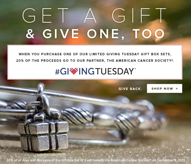 Get a gift, and give one too. When you purchase one of our limited Giving Tuesday Gift Box sets, 20% of the proceeds go to the American Cancer Society. Give back. Shop now.