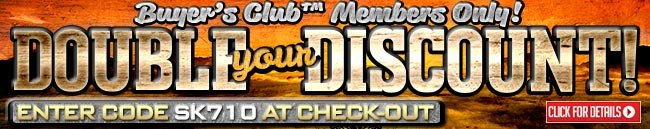 Sportsman's Guide's Double Your Club Discount! Enter Coupon Code SK710 at checkout.