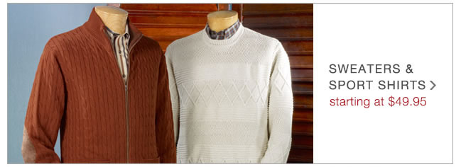 Sweaters & Sport Shirts: Starting At $49.95