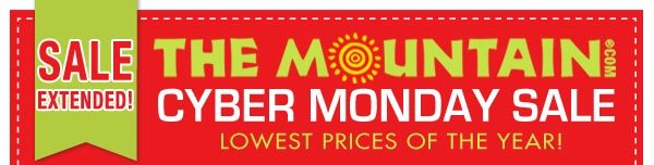 SALE EXTENDED The Mountain.com Cyber Monday Sale! Lowest prices of the year!