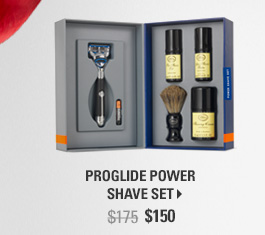 Proglide Power Shave Set - $150