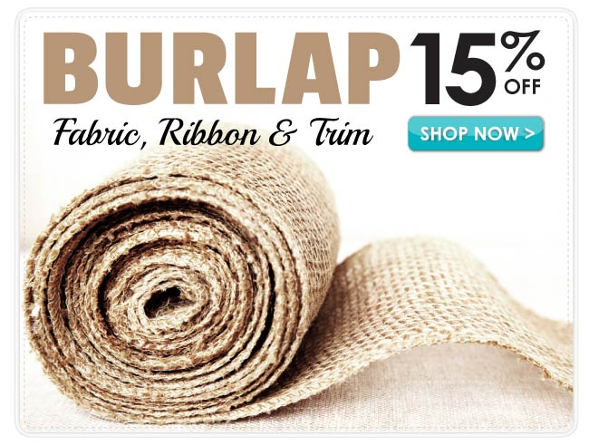 15% Off Burlap Fabric, Ribbon and Trim