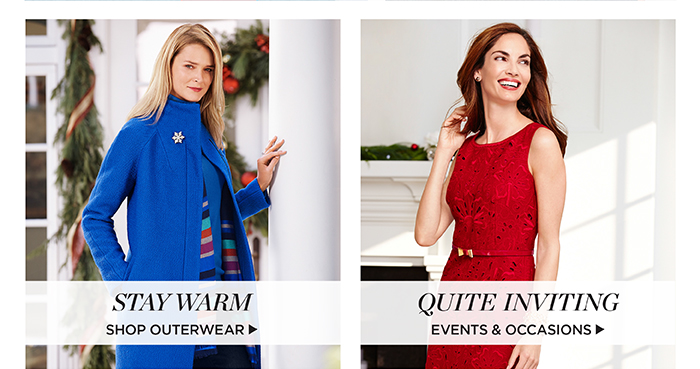 Stay Warm. Shop Outerwear. Quite Inviting. Events and Occassions.
