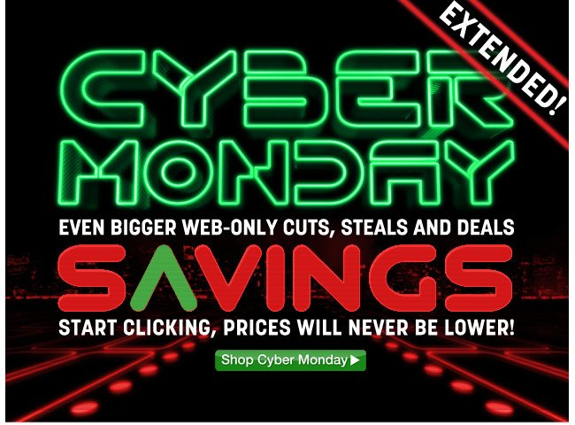 extended cyber monday savings - shop cyber monday - click the link below
