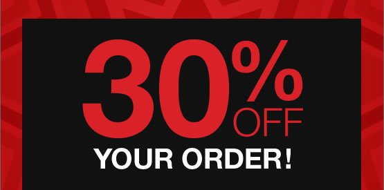 30% OFF your order! Hurry, ends tonight!