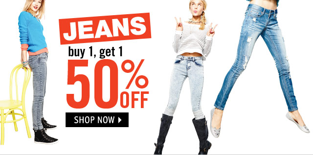 JEANS buy 1, get 1 50% OFF