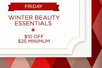 Friday: Winter Beauty Essentials, $10 OFF