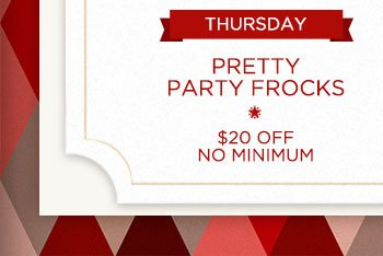 Thursday: Pretty Party Frocks, $20 OFF