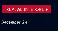 Reveal In-Store