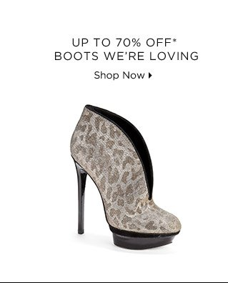 Up To 70% Off* Boots We're Loving