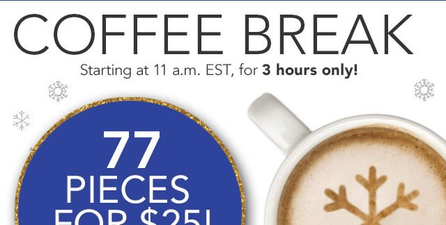 Coffee Break 77 Pieces Forf $25!