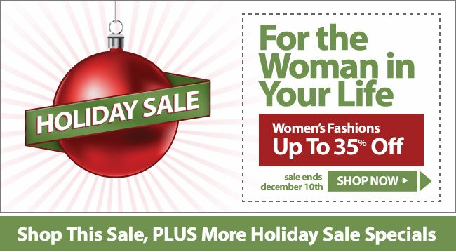 Holiday Sale - For the Woman in Your Life: Women's Fashions Up To 35% Off!