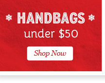 Shop Handbags under $50.