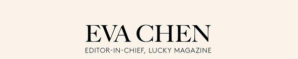 EVA CHEN - EDITOR-IN-CHIEF, LUCKY MAGAZINE