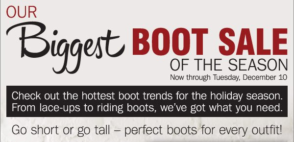 BIGGEST BOOT SALE OF THE SEASON! Check out  the hottest boot trends for the holiday season. Shop women's boots.