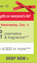 Friends & Family Sale! Take an extra  25% off nearly EVERYTHING, plus 15% off cosmetics & fragrance** Or  take $10 off your $20 in-store purchase*** Shop now.