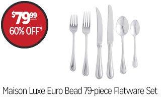 Maison Luxe Euro Bead 79-piece Flatware Set - $79.99 - 60% off‡